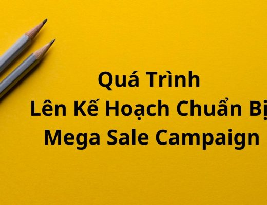 Note Về Quá Trình Lên Kế Hoạch Chuẩn Bị Mega Sale Campaign